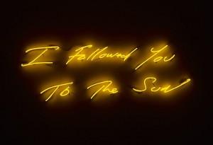 "Tracey Emin, ""I followed you to the sun"""